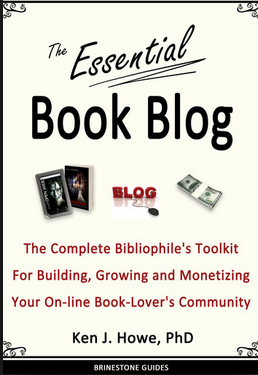 The Essential Book Blog: The Complete Bibliophile's Toolkit for Building, Growing and Monetizing Your On-Line Book-Lover's Community (Brinestone Guides) (Volume 1) Book Cover